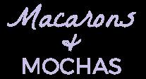 Macarons and Mochas